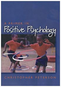 A Primer in Positive Psychology, by Christopher Peterson