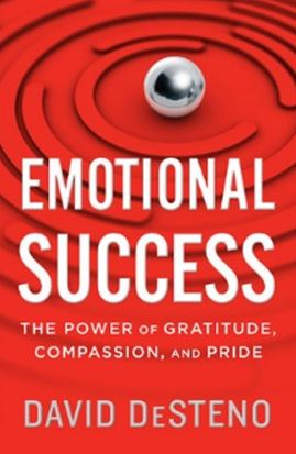 David DeSteno Emotional Success