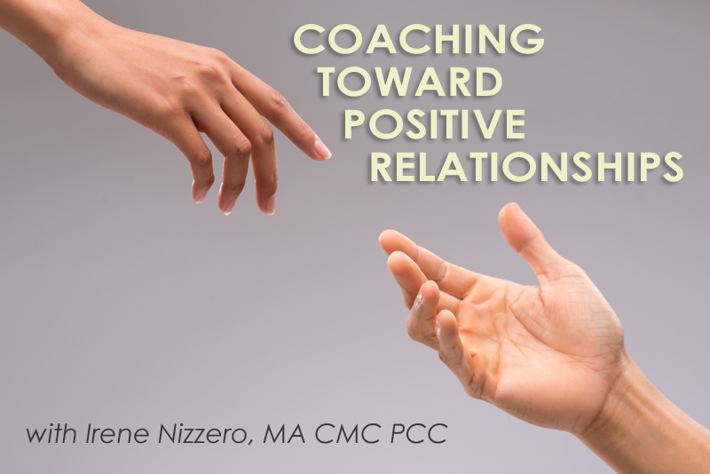 Coaching Toward Positive Relationships Master Class Mentor Coach